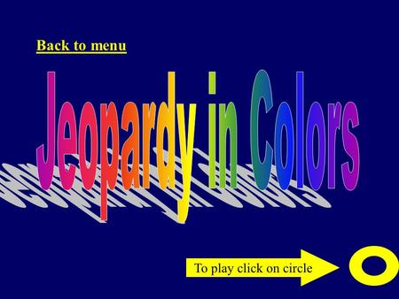 To play click on circle Back to menu 1 2 1 4 3 2 1 4 3 2 1 4 3 2 4 3 yellow red green pink Back to menu.