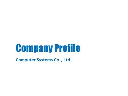 Company Profile Computer Systems Co., Ltd.. New Headquarters and Our Future Headquarters, Beijing, China.