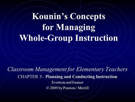 Kounin's Concepts for Managing Whole-Group Instruction