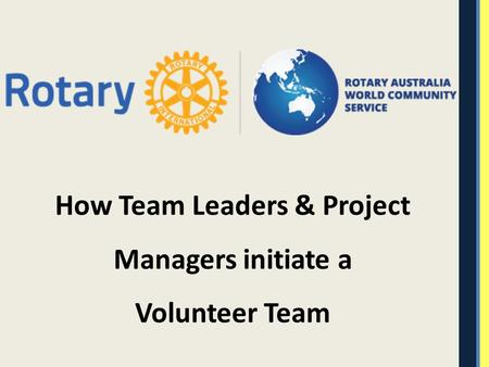 How Team Leaders & Project Managers initiate a Volunteer Team.