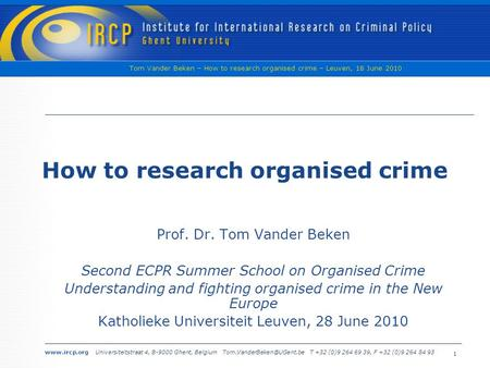 Universiteitstraat 4, B-9000 Ghent, Belgium T +32 (0)9 264 69 39, F +32 (0)9 264 84 93 Tom Vander Beken – How to.