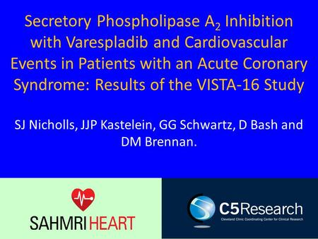 Secretory Phospholipase A 2 Inhibition with Varespladib and Cardiovascular Events in Patients with an Acute Coronary Syndrome: Results of the VISTA-16.