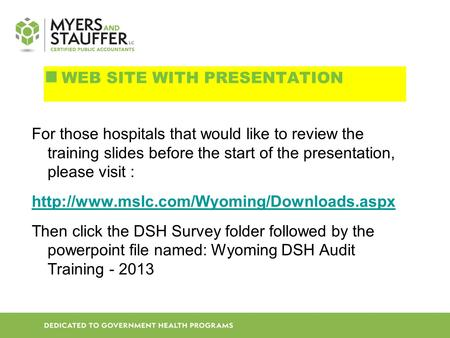 For those hospitals that would like to review the training slides before the start of the presentation, please visit :