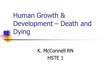 Human Growth & Development – Death and Dying