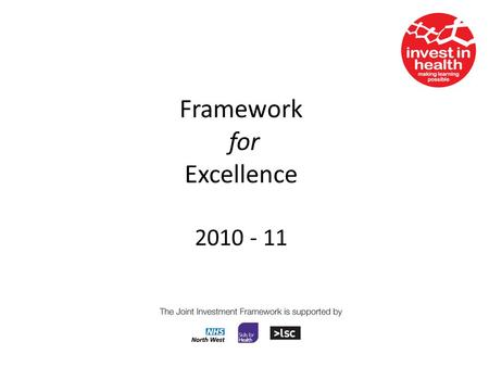 Framework for Excellence 2010 - 11. What is the Framework? The Framework is the Governments National Assessment Framework for Education and Training Public.