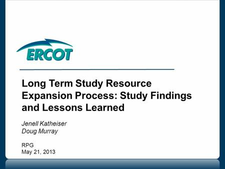 Long Term Study Resource Expansion Process: Study Findings and Lessons Learned Jenell Katheiser Doug Murray RPG May 21, 2013.