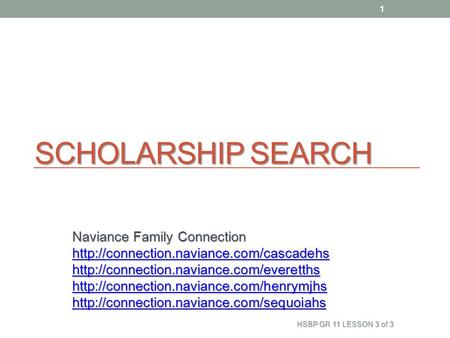 SCHOLARSHIP SEARCH Naviance Family Connection