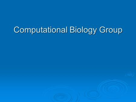Computational Biology Group. Class prediction of tumor samples Supervised Clustering Detection of Subgroups in a Class.