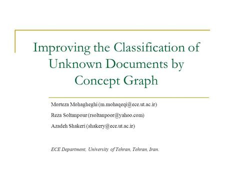 Improving the Classification of Unknown Documents by Concept Graph Morteza Mohagheghi Reza Soltanpour