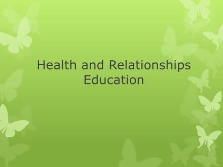 Health and Relationships Education. Our main aims are: To see progression throughout school To develop an understanding of the Scientific vocabulary used.