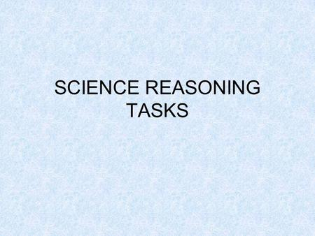 SCIENCE REASONING TASKS. TASK II SCIENCE REASONING TASKS Print your full name. La Chat.