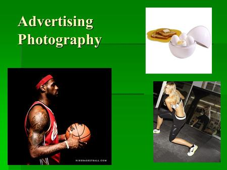 Advertising Photography. The History  In the 19 th century advertising photography was rarely used. Advertising photography became more popular in the.
