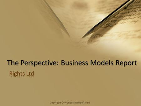 Copyright © Wondershare Software The Perspective: Business Models Report.