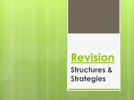 Revision Structures & Strategies. Principles Of Play Question Name 3 principle of play you have used when implementing a structure or strategy. Test Your.