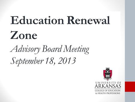 Education Renewal Zone Advisory Board Meeting September 18, 2013.