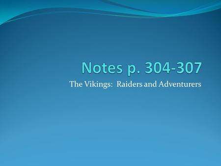 The Vikings: Raiders and Adventurers. Raiders and Adventurers Villages became overcrowded & not enough food