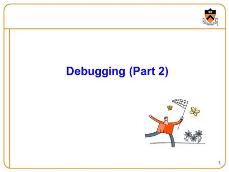 "1 Debugging (Part 2). ""Programming in the Large"" Steps Design & Implement Program & programming style (done) Common data structures and algorithms Modularity."