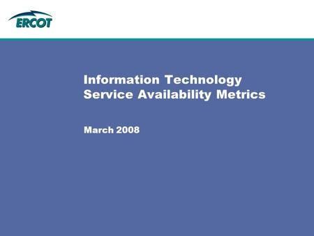 Information Technology Service Availability Metrics March 2008.