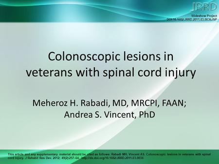 This article and any supplementary material should be cited as follows: Rabadi MH, Vincent AS. Colonoscopic lesions in veterans with spinal cord injury.