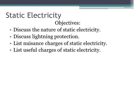 Static Electricity Objectives: