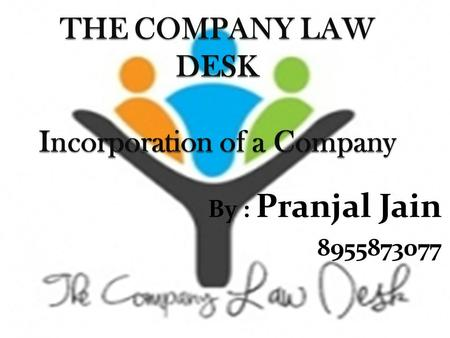 By : Pranjal Jain 8955873077. Index STEPParticulars Private Company- Definition 1DSC 2DIN 3INC 1 4Print – MOA & AOA 5INC - 7 6INC 22 7INC 21 8DIR 12.