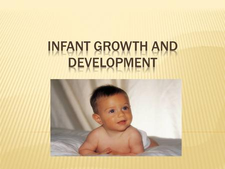  Growth – change in size, such as weight and length  Development – increases and changes in physical, emotional, social and intellectual skills.