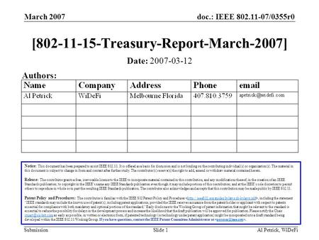Doc.: IEEE 802.11-07/0355r0 Submission March 2007 Al Petrick, WiDeFiSlide 1 [802-11-15-Treasury-Report-March-2007] Notice: This document has been prepared.