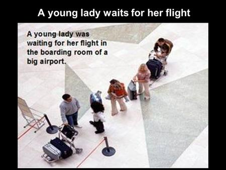 A young lady waits A young lady waits for her flight.