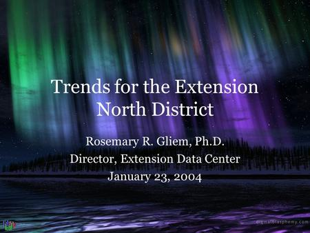 Trends for the Extension North District Rosemary R. Gliem, Ph.D. Director, Extension Data Center January 23, 2004.