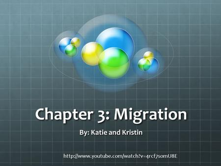 Chapter 3: Migration By: Katie and Kristin