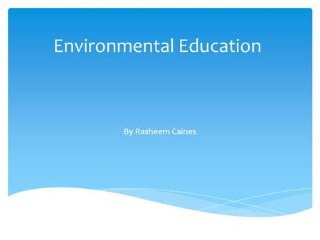 Environmental Education By Rasheem Caines.  What are Greenhouse Gases?  Chemical compounds found in earth's atmosphere  gases trap the heat in our.