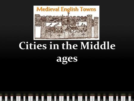 Cities in the Middle ages. Cities The revival of trade at the end of the Dark Ages led to the growth of cities. Merchants resettled in old Roman cities,