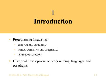 1-1 1 Introduction  Programming linguistics: concepts and paradigms syntax, semantics, and pragmatics language processors.  Historical development of.