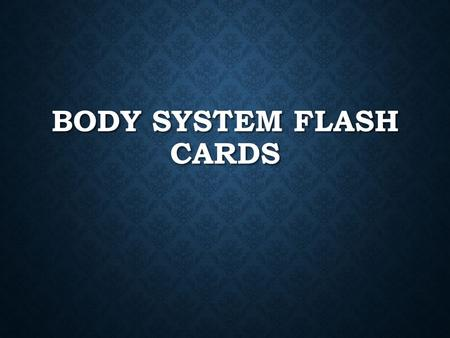 BODY SYSTEM FLASH CARDS. IDENTIFY ME RESPIRATORY!