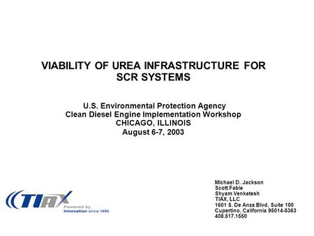 VIABILITY OF UREA INFRASTRUCTURE FOR SCR SYSTEMS U.S. Environmental Protection Agency Clean Diesel Engine Implementation Workshop CHICAGO, ILLINOIS August.