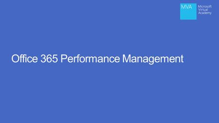Office 365 Performance Management. Meet Paul Andrew Office 365 Technical Product Manager – Office 365 datacenter, networking, identity management.