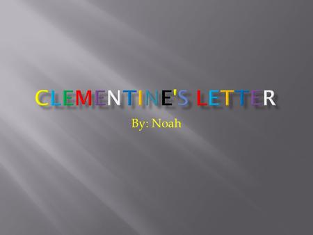 By: Noah.  Clementine  Dad  Mom  Margaret  Mitchell.