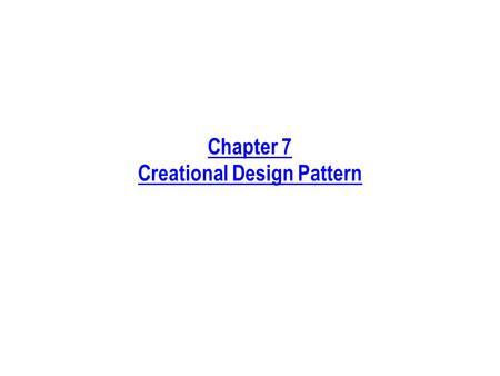 Chapter 7 Creational Design Pattern. Process Phases Discussed in This Chapter Requirements Analysis Design Implementation ArchitectureFrameworkDetailed.