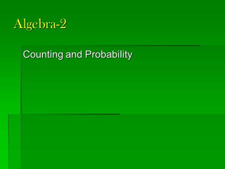 "Algebra-2 Counting and Probability. Quiz 10-1, 10-2 1. Which of these are an example of a ""descrete"" set of data? 2.Make a ""tree diagram"" showing all."