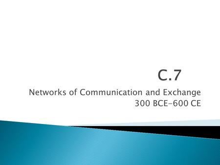 Networks of Communication and Exchange 300 BCE-600 CE.