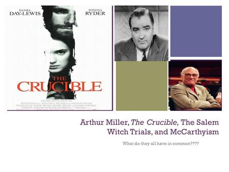 arthur miller mccarthyism essay Why he wrote the crucible and his own brush with the 'the crucible', arthur miller's 'big f you to 1950s mccarthyism' questions to fill in why i wrote the crucible by arthur miller questions any essay on arthur miller's the crucible has to place this.