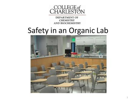 Safety in an Organic Lab 1. THE CHEMISTRY LABORATORY INCLUDES HAZARDS AND RISKS. This presentation summarizes some of the safety rules for an organic.