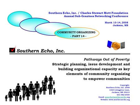 1 Southern Echo, Inc. Pathways Out of Poverty : Strategic planning, issue <strong>development</strong> and building organizational capacity as key elements of community.