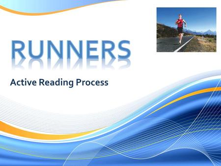 Active Reading Process.  When you first start, you can only do a little of it at a time.  As you read/run you build stamina (power to endure).  The.