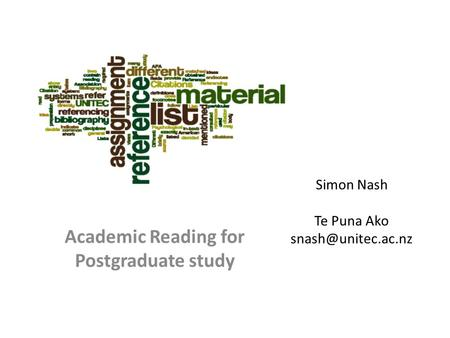Simon Nash Te Puna Ako Academic Reading for Postgraduate study.
