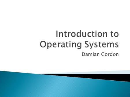 Damian Gordon. Computer Hardware Computer Hardware Software Applications.