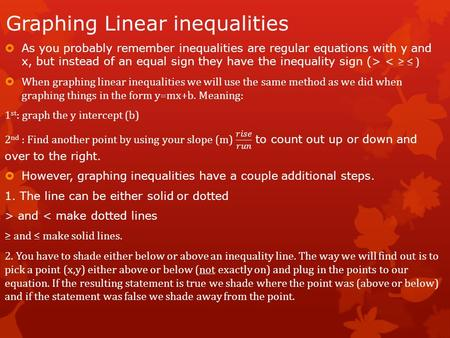 Graphing Linear inequalities. Practice Graphing.