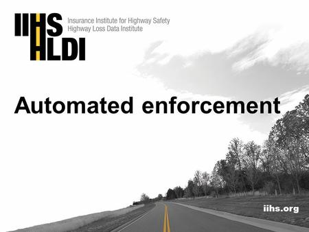 Iihs.org Automated enforcement. Number of U.S. communities with speed cameras and red light cameras January 2016 Automated enforcement uses technology.