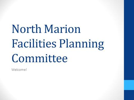 North Marion Facilities Planning Committee Welcome!