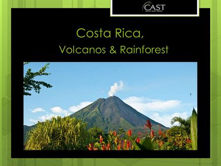 Costa Rica, Volcanos & Rainforest. Why Costa Rica ? Costa Rica covers only 0.03% of the Earth's surface; this tiny country holds more than 5% of all.